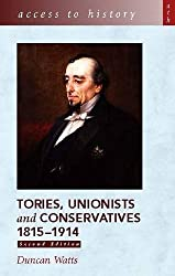 Access to History: Tories, Unionists and Conservatives, 1815-1914, 2nd Edition