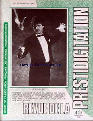 REVUE DE LA PRESTIDIGITATION [No 425] du 01/07/1990 - JEAN GARIN - CONGRES FRANCO-ALLEMAND - M. PIERRE - AGALITO - CH. CHELMAN - M. SALTANO ET B. JOUBERT. par Collectif