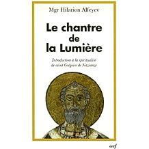 Le chantre de la lumière : Introduction à la spiritualité de saint Grégoire de Naziance