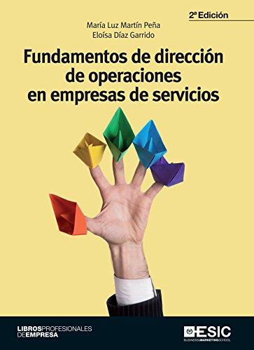 Fundamentos de dirección de operaciones en empresas de servicios (Libros profesionales) por María Luz Martín Peña