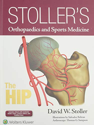 Stoller's Orthopaedics and Sports Medicine: The Hip Package: Includes Stoller Lecture Videos and Stoller Notes (Stollers Orthopaedics & Sports)