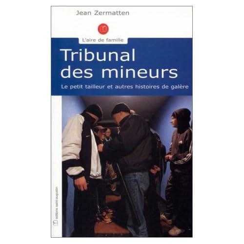 Tribunal des mineurs : Le Petit Tailleur et autres histoires de galère