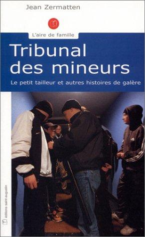 Tribunal des mineurs : Le Petit Tailleur et autres histoires de galère par Jean Zermatten