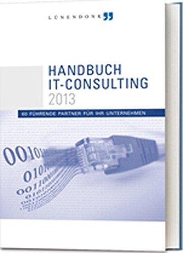 Lünendonk Handbuch IT-Consulting 2013: 60 führende Partner für Ihr Unternehmen
