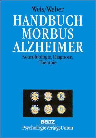 Handbuch Morbus Alzheimer - Neurobiologie, Diagnose, Therapie