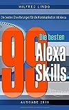 Die 99 besten Alexa Skills: Die besten Erweiterungen für die Kommunikation mit Alexa – Wissen aus der Cloud