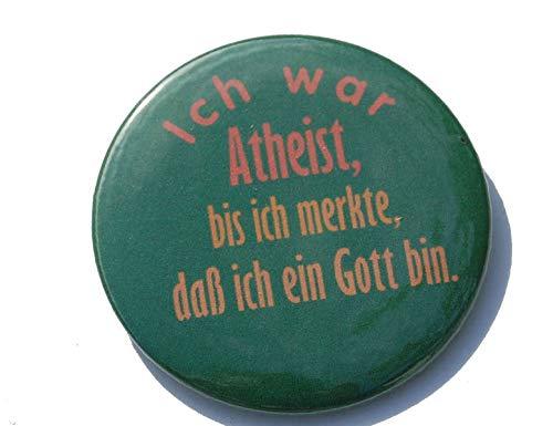 Lustiger Spruch: Ich war Atheist - Varianten: Button 50mm Kühlschrankmagnet 50mm Flaschenöffner 59mm Taschenspiegel 59mm