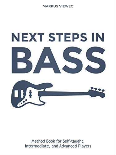 Next Steps in Bass: Bass Guitar Book for Beginners & Advanced - Learn Scales, Notes, Tabs & Tuning on the Next Level (English Edition)
