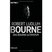 Das Bourne Ultimatum: Thriller - (JASON BOURNE, Band 3)