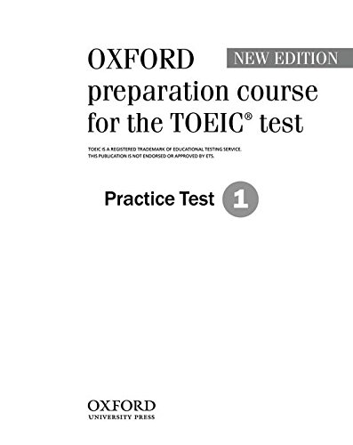 Oxford Preparation Course for the TOEIC test. Practice Test 1 (Preparation Course for TOEIC Test)