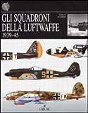 Image de Gli squadroni della Luftwaffe. 1939-1945