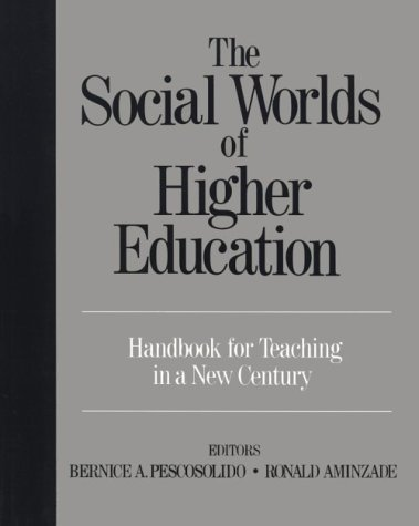 The Social Worlds of Higher Education: Handbook for Teaching in a New Century (1999-03-22)