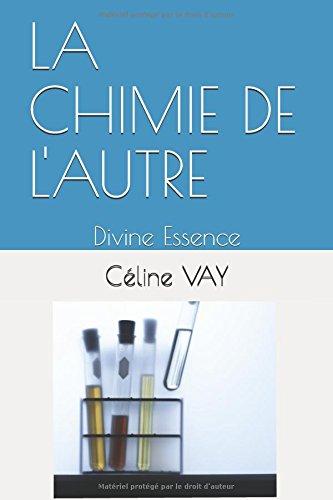LA CHIMIE DE L'AUTRE: Divine Essence