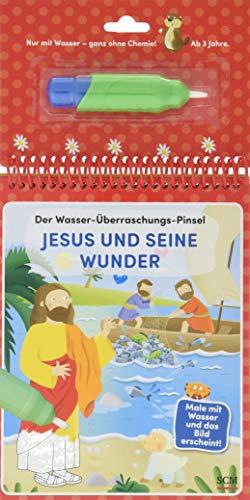 Der Wasser-Überraschungs-Pinsel - Jesus und seine Wunder: Male mit Wasser und das Bild erscheint! (Pack Pinsel)