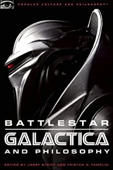Battlestar Galactica and Philosophy: Mission Accomplished or Mission Frakked Up? (Popular Culture and Philosophy) di [Steiff, Josef, Tamplin, Tristan D.]