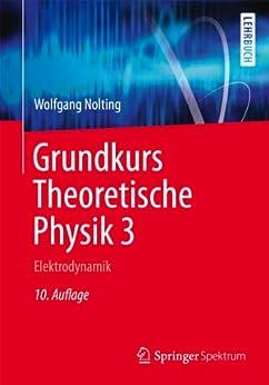 Grundkurs Theoretische Physik 3: Elektrodynamik (Springer-Lehrbuch) von [Nolting, Wolfgang]