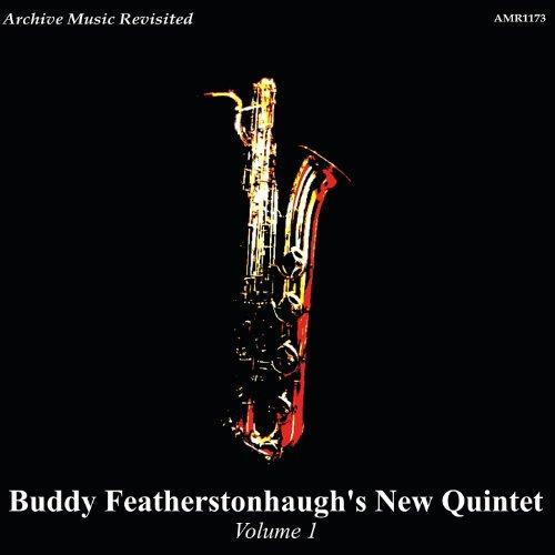 Buddy Featherstonhaugh's New Quintet Vol. 1