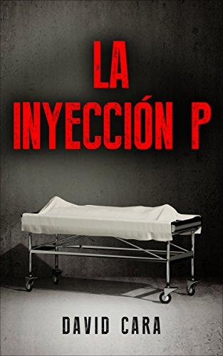 La Inyección P por David Cara
