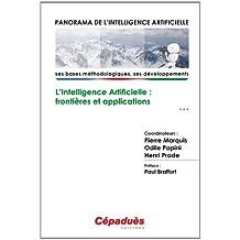 Panorama de l'Intelligence Artificielle - Ses bases méthodologiques, ses développements - Volume 3, L'intelligence artificielle : frontières et applications