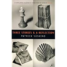 Three Stories and a Reflection by Patrick Suskind (1997-11-13)