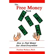 The Free Money Book: How to Find Money Just About Everywhere