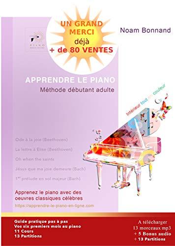 APPRENDRE LE PIANO: Méthode débutant adulte par Noam Bonnand