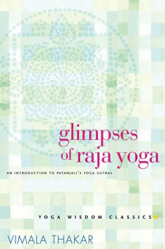 Glimpses of Raja Yoga: An Introduction to Patanjalis Yoga ...