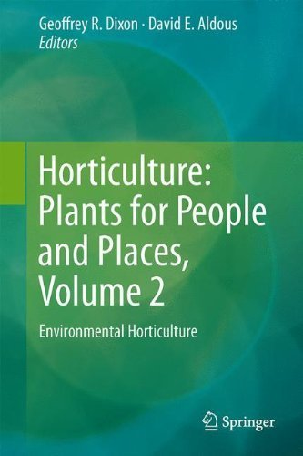 Horticulture: Plants for People and Places, Volume 2: Environmental Horticulture (2014-06-10)