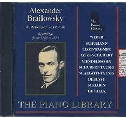 The Piano Library - Alexander Brailowsky Vol. 4 (Eine Retrospektive) (Aufnahmen 1928-1934)