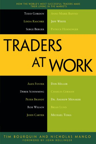 Traders at Work: How the World's Most Successful Traders Make Their Living in the Markets (English Edition)