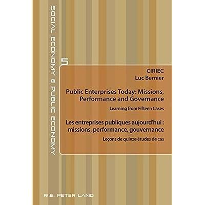 Les entreprises publiques aujourd'hui : missions, performance, gouvernance - Leçons de quinze études de cas : Public Enterprises Today: Missions, ... and Governance - Learning from Fifteen Cases