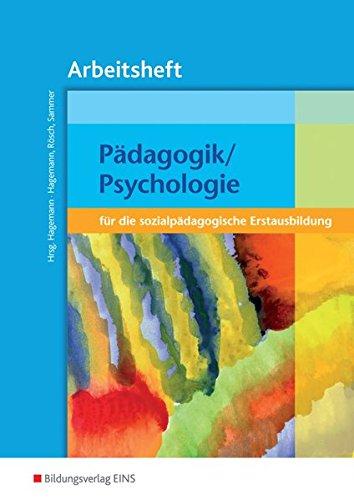 Pädagogik / Psychologie für die sozialpädagogische Erstausbildung: Arbeitsheft