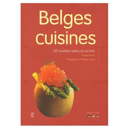 Belges cuisines : Plus de 150 recettes de chez nous
