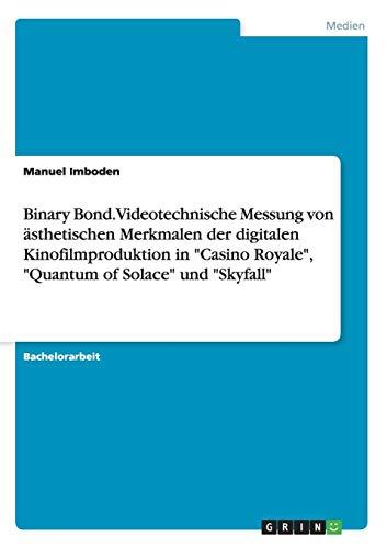 Binary Bond. Videotechnische Messung von ästhetischen Merkmalen der digitalen Kinofilmproduktion in