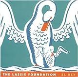 Songtexte von The Lassie Foundation - El Rey