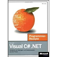 Microsoft Visual C Sharp / NET Programmier-Rezepte