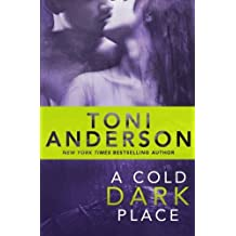 A Cold Dark Place (Cold Justice) (Volume 1) by Toni Anderson (2014-04-01)