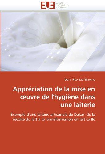 Appréciation de la mise en œuvre de l'hygiène dans une laiterie: Exemple d'une laiterie artisanale de Dakar: de la récolte du lait à sa transformation en lait caillé (Omn.Univ.Europ.) par Doris Nko Sadi Biatcho