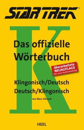 Star Trek - Das offizielle Wörterbuch: Klingonisch / Deutsch - Deutsch / Klingonisch