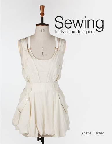 Sewing for Fashion Designers by Anette Fischer (2015-04-27)