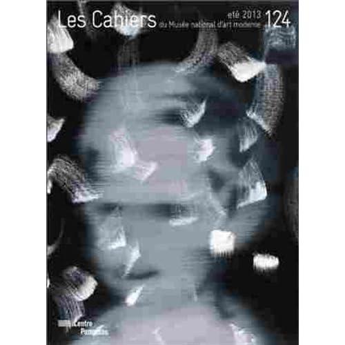 Les Cahiers du Musée national d'art moderne, N° 124, été 2013