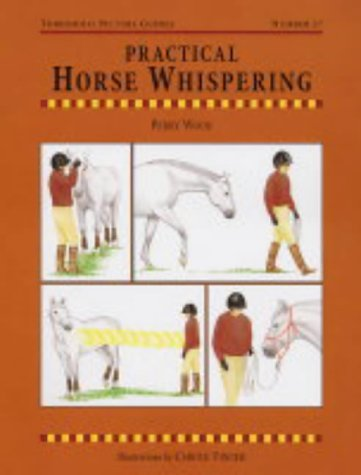 Practical Horse Whispering (Threshold Picture Guide)