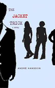 The Jacket Trick by [Hansson, André]