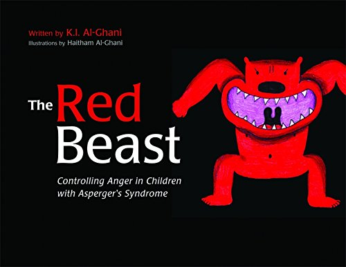 The Red Beast: Controlling Anger in Children with Asperger's Syndrome (K.I. Al-Ghani children's colour story books)