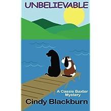 Unbelievable: Volume 1 (Cassie Baxter Mysteries) by Cindy Blackburn (2014-11-08)
