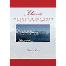 Schweiz: Die besten Bilder meiner Reise im Mai 2016!