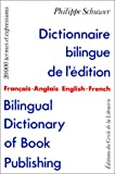 Dictionnaire bilingue de l'édition/Bilingual dictionary of book publishing