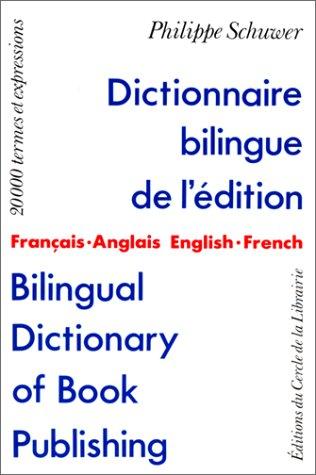 Dictionnaire bilingue de l'édition/Bilingual ...