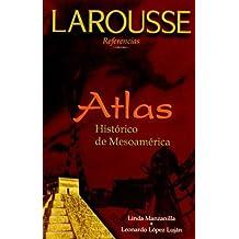 Atlas Historico De Mesoamerica / Historical Atlas of Mesoamerica