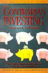 Contrarian Investing: Buy and Sell When Others Won't and Make Money Doing it (New York Institute of Finance)